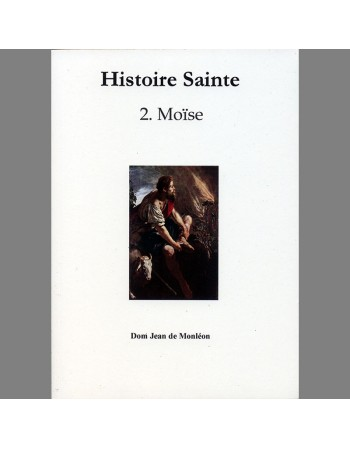Histoire Sainte - T2. Moïse