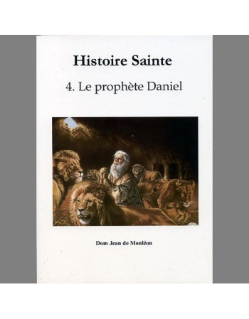 Histoire Sainte - T4. Le...